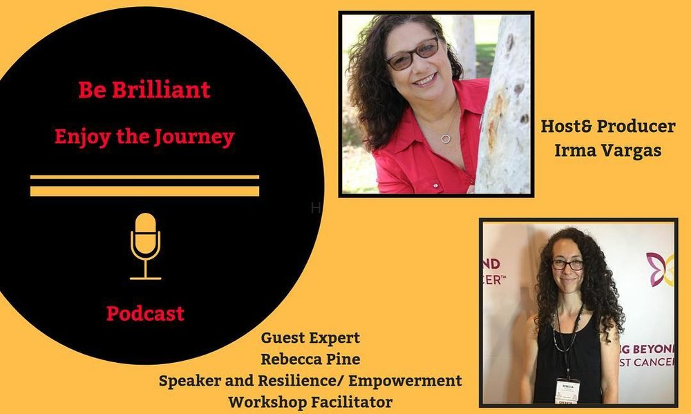 """Be Brilliant: Enjoy the Journey Podcast """"A Thriving Life After Cancer"""" -"""