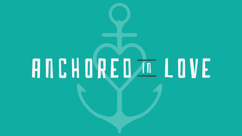 Anchored in Love - HD Graphic.jpg