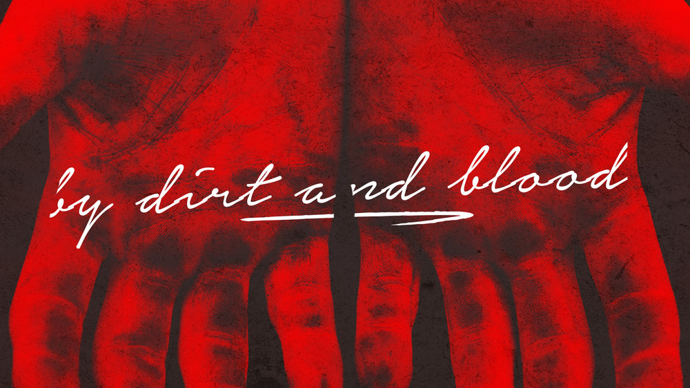 By Blood and Dirt - HD Graphic.jpg