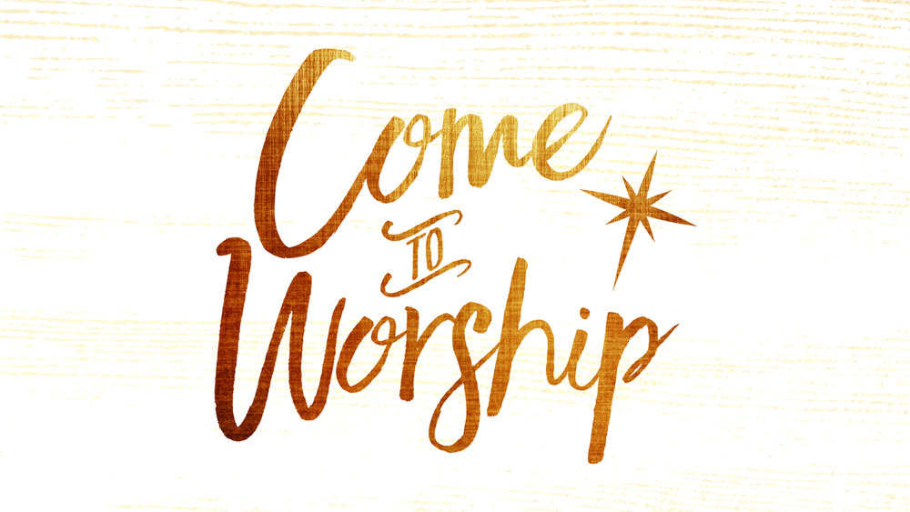 Come to Worship - HD Graphic.jpg