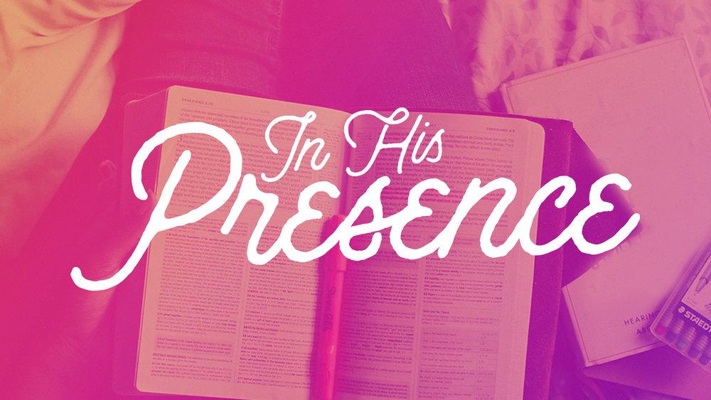 In His Presence - Sermon Series - HD Graphic.jpg