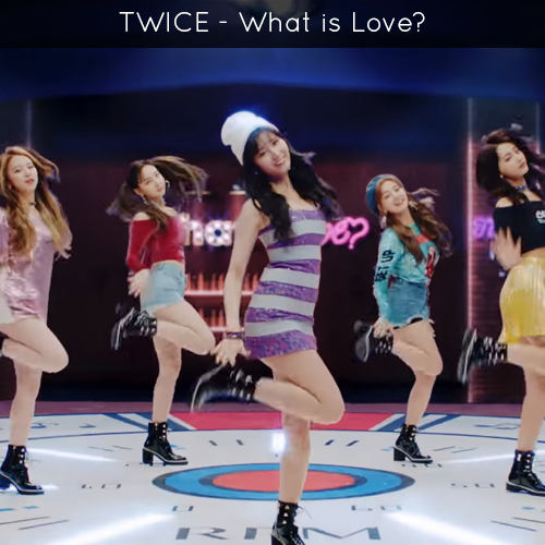 TWICE - What is Love? — Obsessed & Assessed   A Korean Music