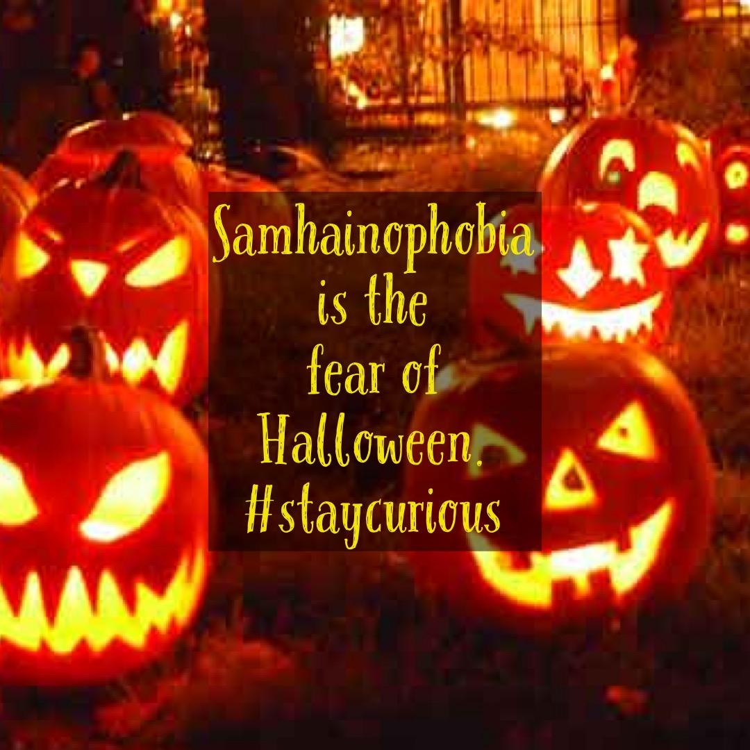 samhainophobia is the fear of halloween. — curionic