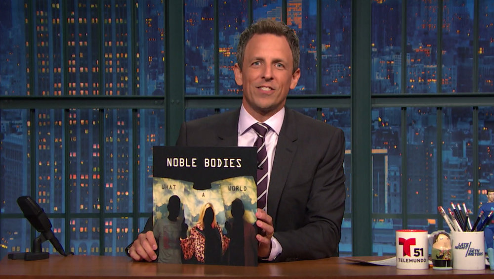 Seth Meyers 9.12.17 Noble Bodies.jpg