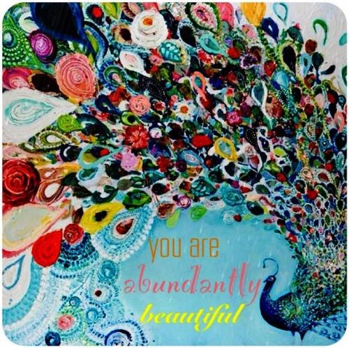 You Are Abundantly Beautiful.jpeg