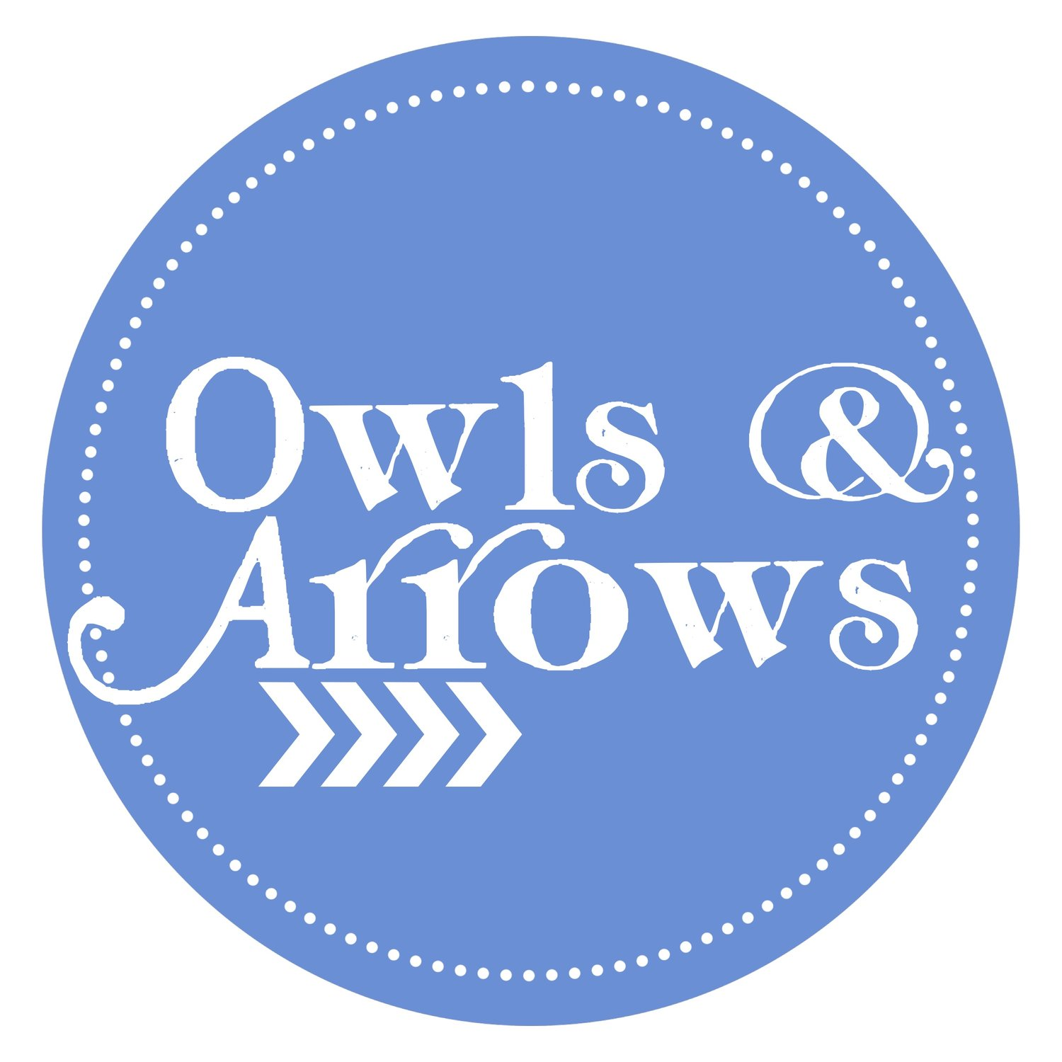 Owls & Arrows