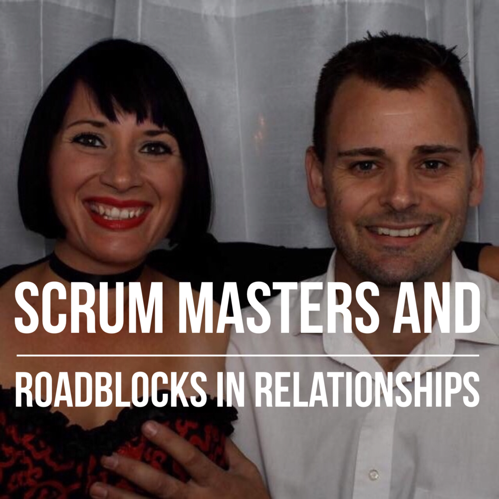 Scrum Masters and Roadblocks in Relationships podcast art.PNG