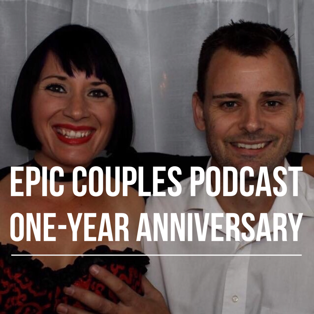 Epic Couples Podcast One Year Anniversary podcast art.PNG