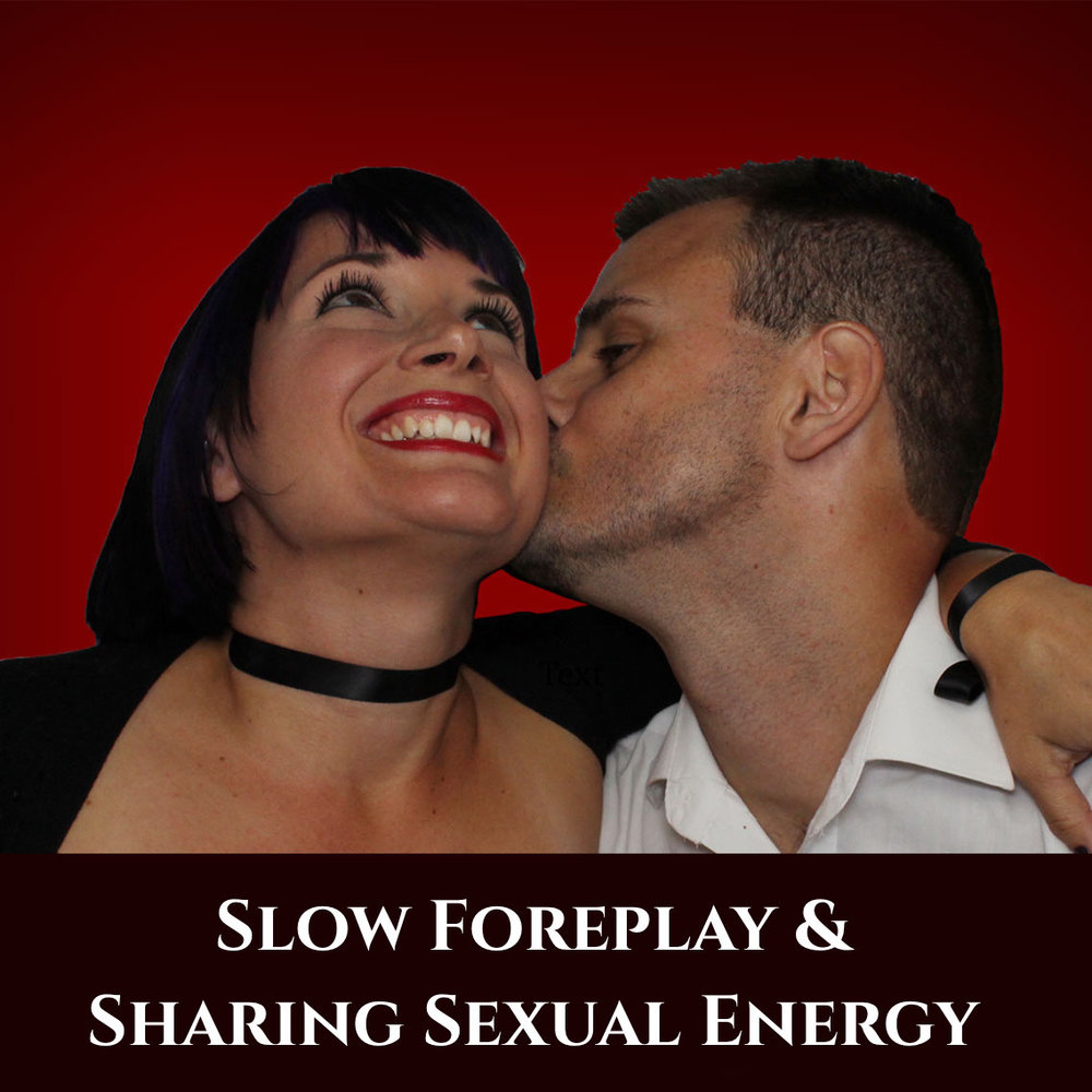 Slow Foreplay and Sharing Sexual Energy episode podcast art.jpeg