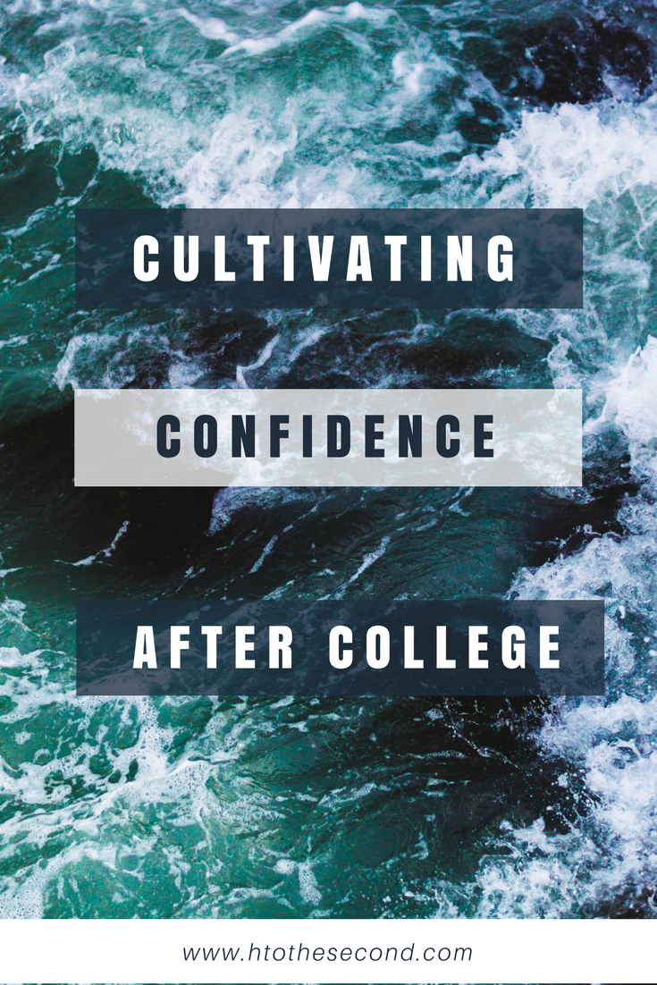 Cultivating Confidence After College