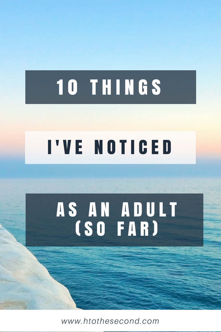 10 Things I've Noticed as an Adult (So Far)