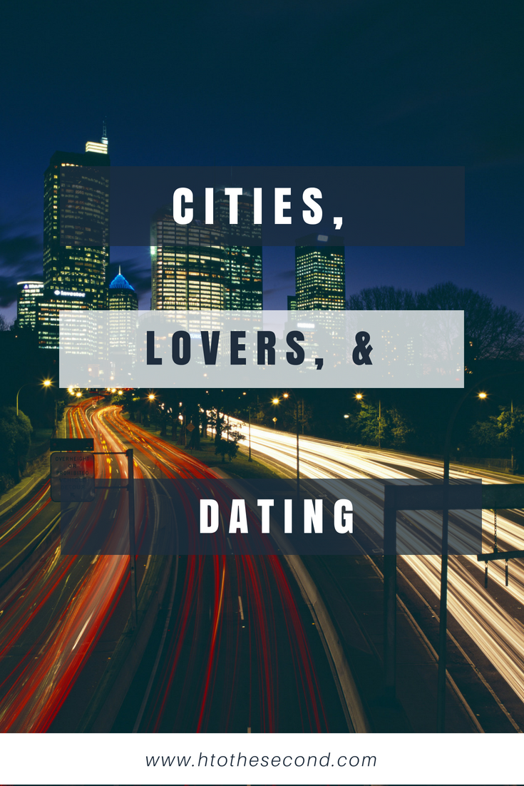 Cities, Lovers, & Dating