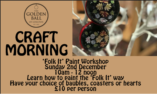Learn to paint the 'Folk It' way Sunday 2nd December 10am - 12 noon.  Hosted by Folk It ambassador Jackie - from Vintage Crafts by Jaxs  Learn to paint starting with dots and working your way up to flowers, mandalas and much more.  On this workshop choose to paint baubles, coasters or hearts perfect to keep or great for Christmas presents too!  Places are limited to 15 people, secure your place by emailing info@golden-ball.co.uk and we will confirm you are on the guest list. No pre payment needed.  £10 per person