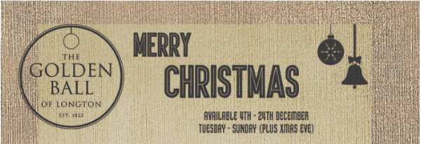 Our Christmas menu will be available every Tuesday - Sunday from 4th to 24th December Plus Christmas Eve Take a look at the menu  here  Pre book your table  online  or call 01772 613 527