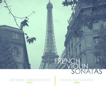 French Violin Sonatas - Fleur de Son Classics ©2012Jacques Israelievitch, violinKanae Matsumoto, pianoWorks by Ravel, Debussy, Pieré, and Poulenc
