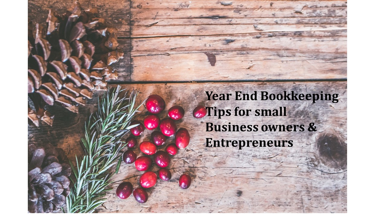 Year End Bookkeeping Tips for Small Business Owners