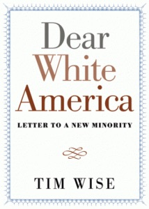 Tim Wise - Dear-White-America-Cover-214x300 copy.jpg