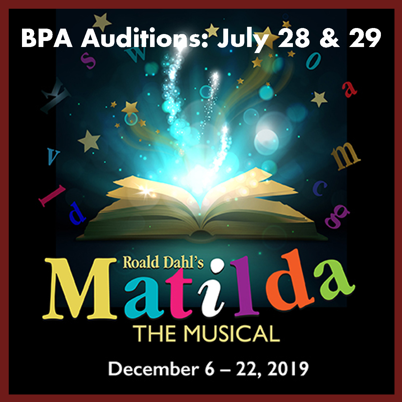 BPA Auditions for Roald Dahl's MATILDA THE MUSICAL are July 28 & 29