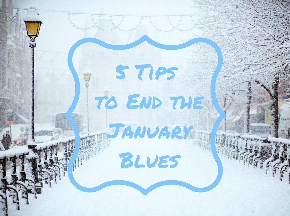 Ending the January Blues