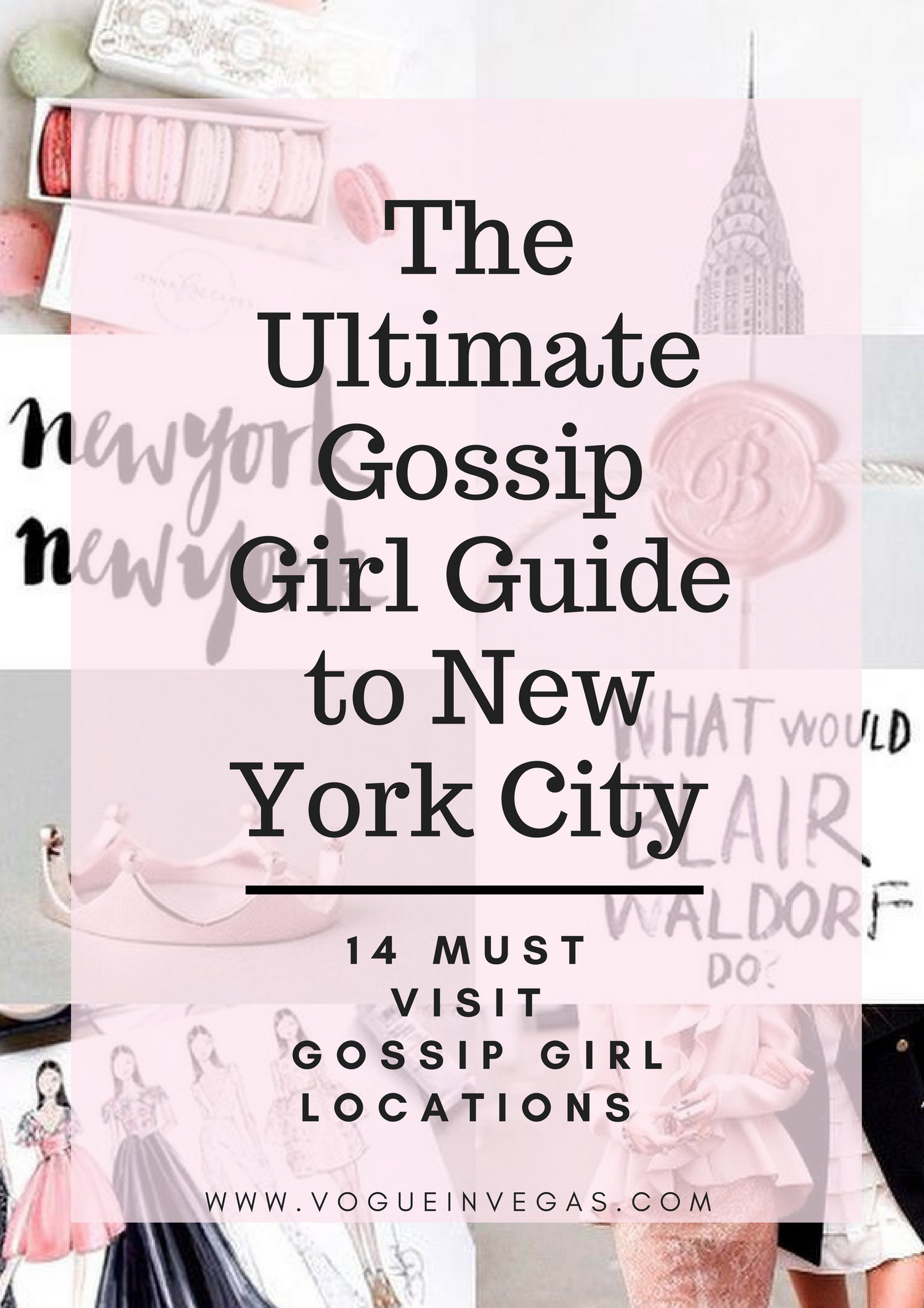 The Ultimate Gossip Girl Guide to NYC: 14 Must Visit