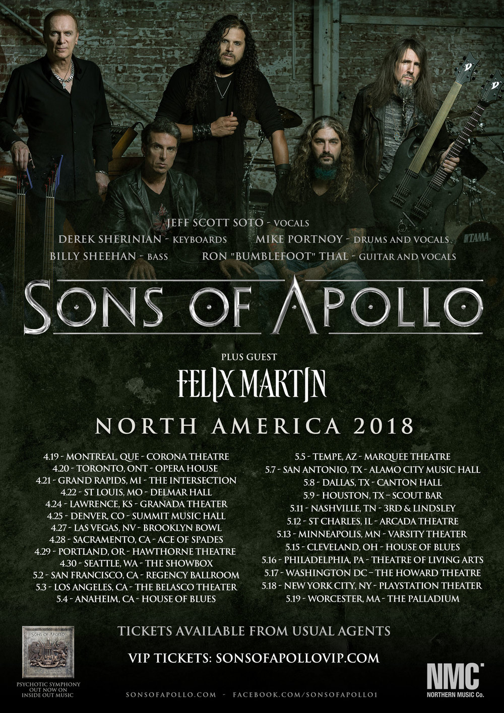 SONS OF APOLLO - North America Tour with Felix Martin. Tour dates:04/19/18 - Montreal, QC - Corona Theater04/20/18 - Toronto, ON - Opera House04/21/18 - Grand Rapids, MI - The Intersection04/22/18 - St. Louis, MO - Delmar Hall04/24/18 - Lawrence, KS - Granada Theater04/25/18 - Denver, CO - Summit Music Hall04/27/18 - Las Vegas, NV - Brooklyn Bowl04/28/18 - Sacramento, CA - Ace Of Spades04/29/18 - Portland, OR - Hawthorne Theater04/30/18 - Seattle, WA - The Showbox05/02/18 - San Francisco, CA - Regency Ballroom05/03/18 - Los Angeles, CA - The Belasco Theater05/04/18 - Anaheim, CA - House Of Blues05/05/18 - Tempe, AZ - Marquee Theater05/07/18 - San Antonio, TX - Alamo City Music Hall05/08/18 - Dallas, TX - Canton Hall05/09/18 - Houston, TX - Scout Bar05/11/18 - Nashville, TN - 3rd & Lindsley05/12/18 - St. Charles, IL - Arcada Theater05/13/18 - Minneapolis, MN - Varsity Theater05/15/18 - Cleveland, OH - House Of Blues05/16/18 - Philadelphia, PA - Theater Of The Living Arts 05/18/18 - New York, NY - Playstation Theater05/19/18 - Worcester, MA - The Palladium05/20/18 - Washington DC - Howard Theater