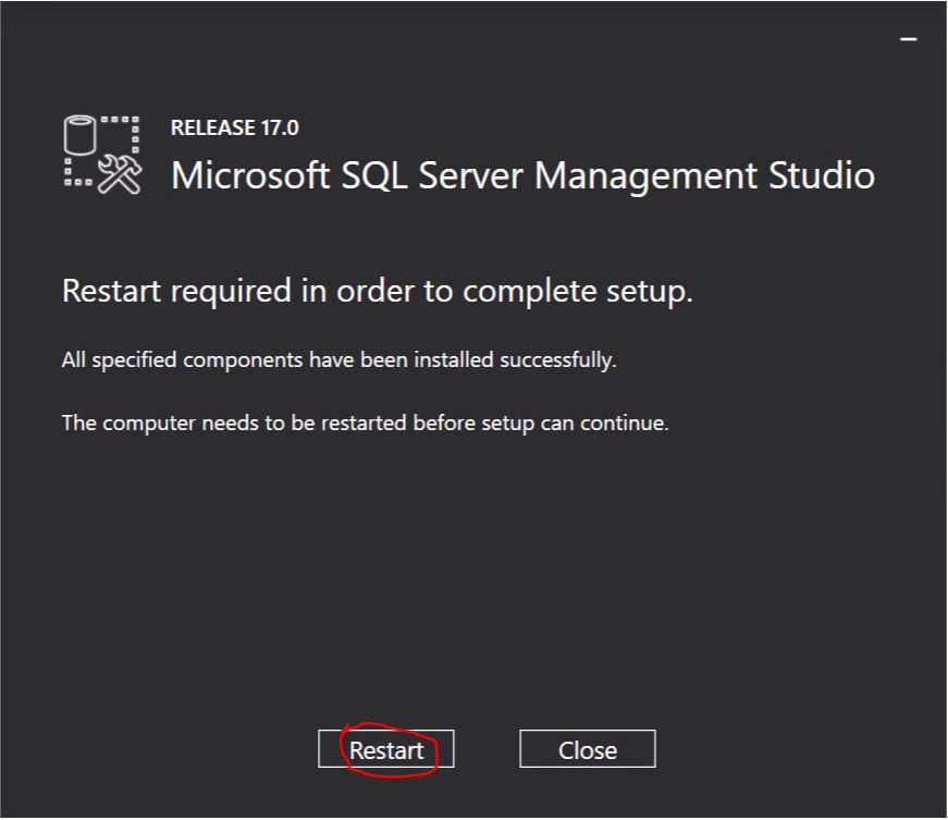 Click on  Restart  to restart your computer and complete the installation of SQL Server Management Studio