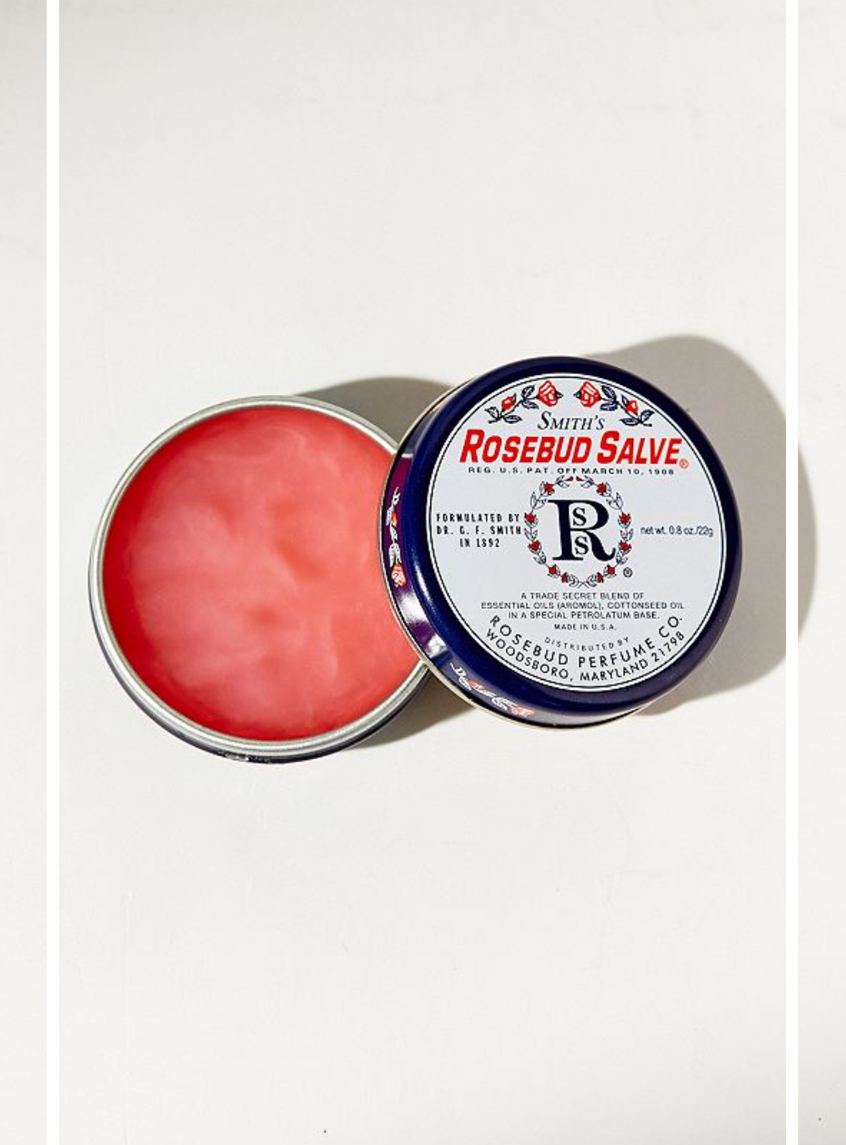 3)Smith's Rosebud Salve - Who doesn't love the scent of rose? Smith's has been around since the 1800's so you know it is a beauty classic. It can be used for anything your basic Neosporin is used for but it's better. I like to use it for my lips and sometimes on my cheeks for a soft dewy flushed glow. Retail: $8