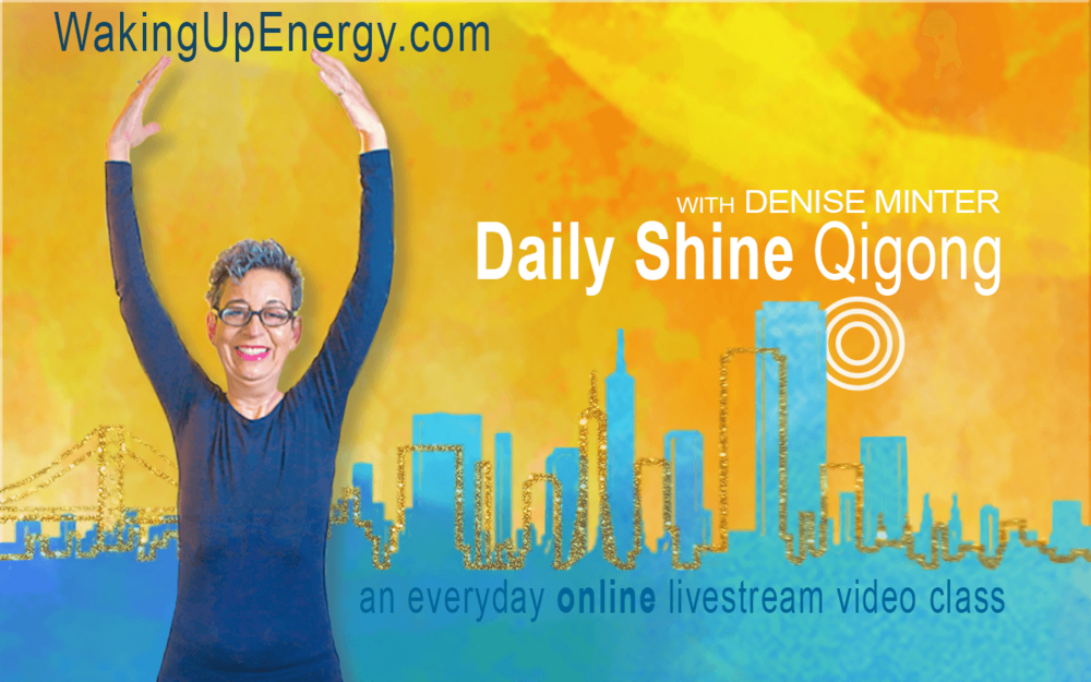 DAILY SHINE QIGONG | Denise MinterClass Membership IncludesWeekday Live Online Classes7 day access to On Demand Library Recorded Video Classes2 X /month Live Video Conference Q&A$47/month recurring monthly plan -