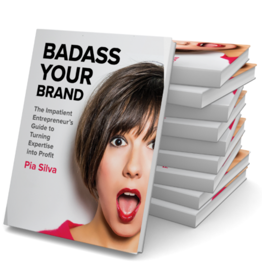 Badass Your Brand - By Pia Silva