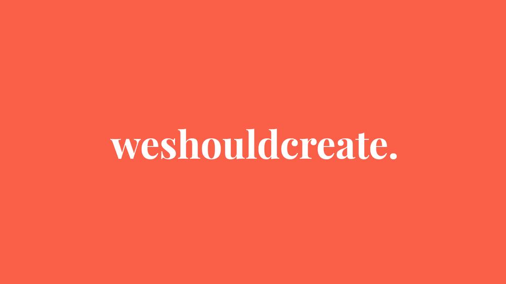 We Should Create — Branding