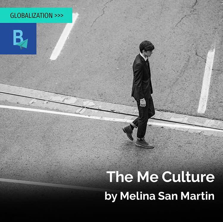 The Me Culture By Melina San Martin