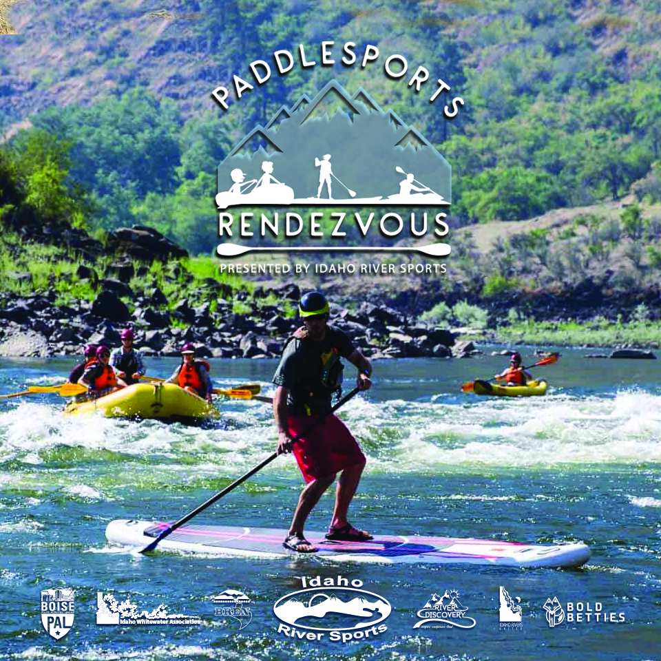 Paddlesports Rendezvous - Idaho River Sport's annual Spring event is Idaho's premier paddlesports gathering. IRS invites recreation nonprofits and great paddlesports partners to display and talk about what they do. There's food, fun drawings and factory representatives and pros on hand covering all aspects of paddlesports, programs and safety! For more info click here.
