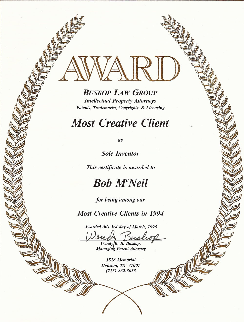 Bob McNeil - 1994 - Age 45 - Buskop Law Group - Most Creative Client - Sole Inventor