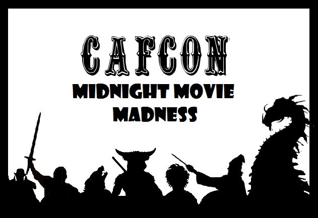 It's been 3 years, but 2019 heralds the illustrious return of an inaugural CAFCON event: Midnight Movie Madness!