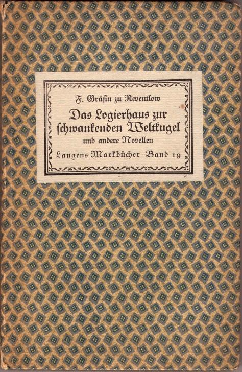 Das Logierhaus zur schwankenden Weltkugel und andere Novellen  (The Guesthouse at the Sign of the Teetering Globe and Other Novellas), published by Albert Langen, Munich, 1917