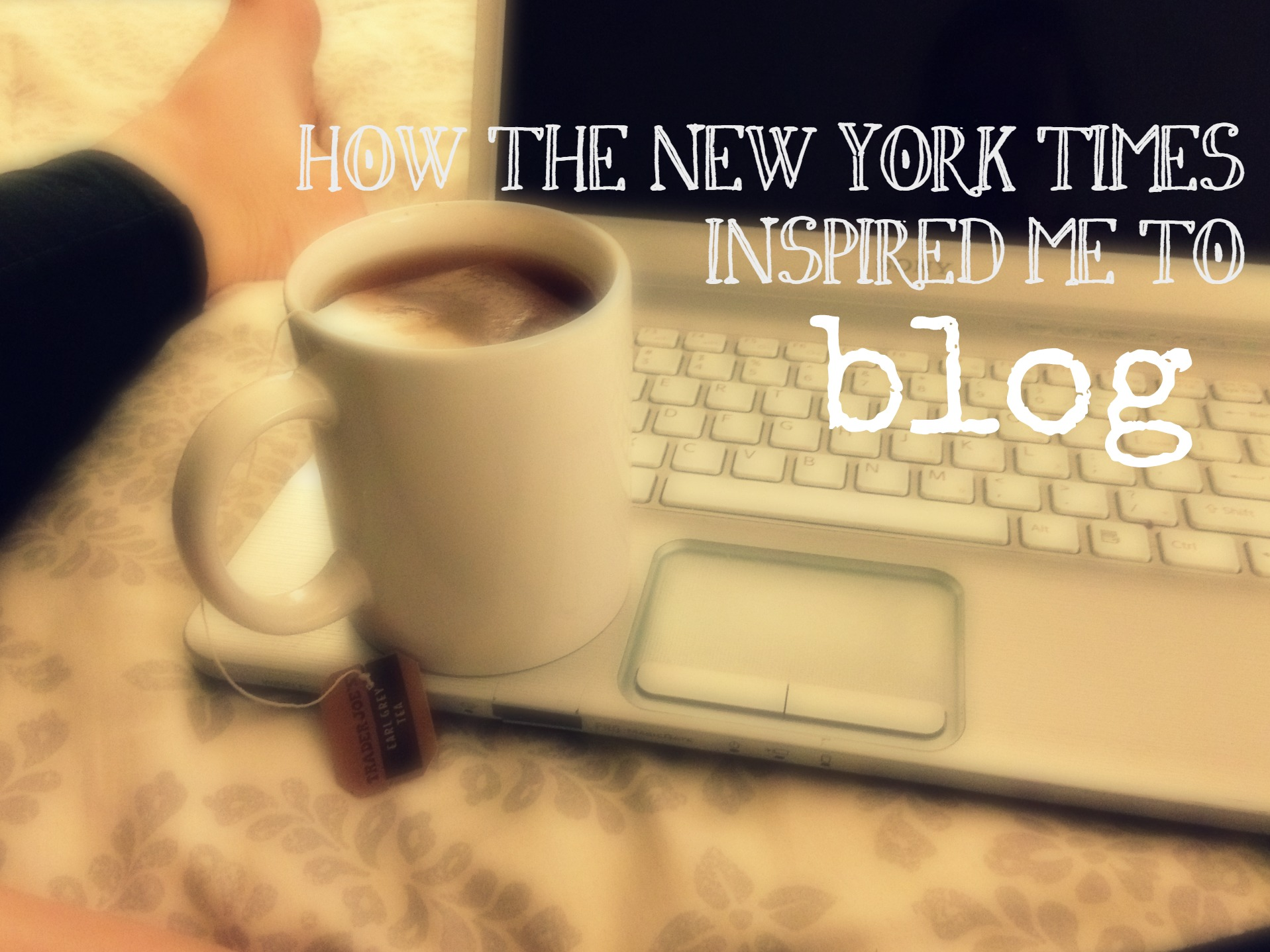 How the New York Times Inspired Me to Blog