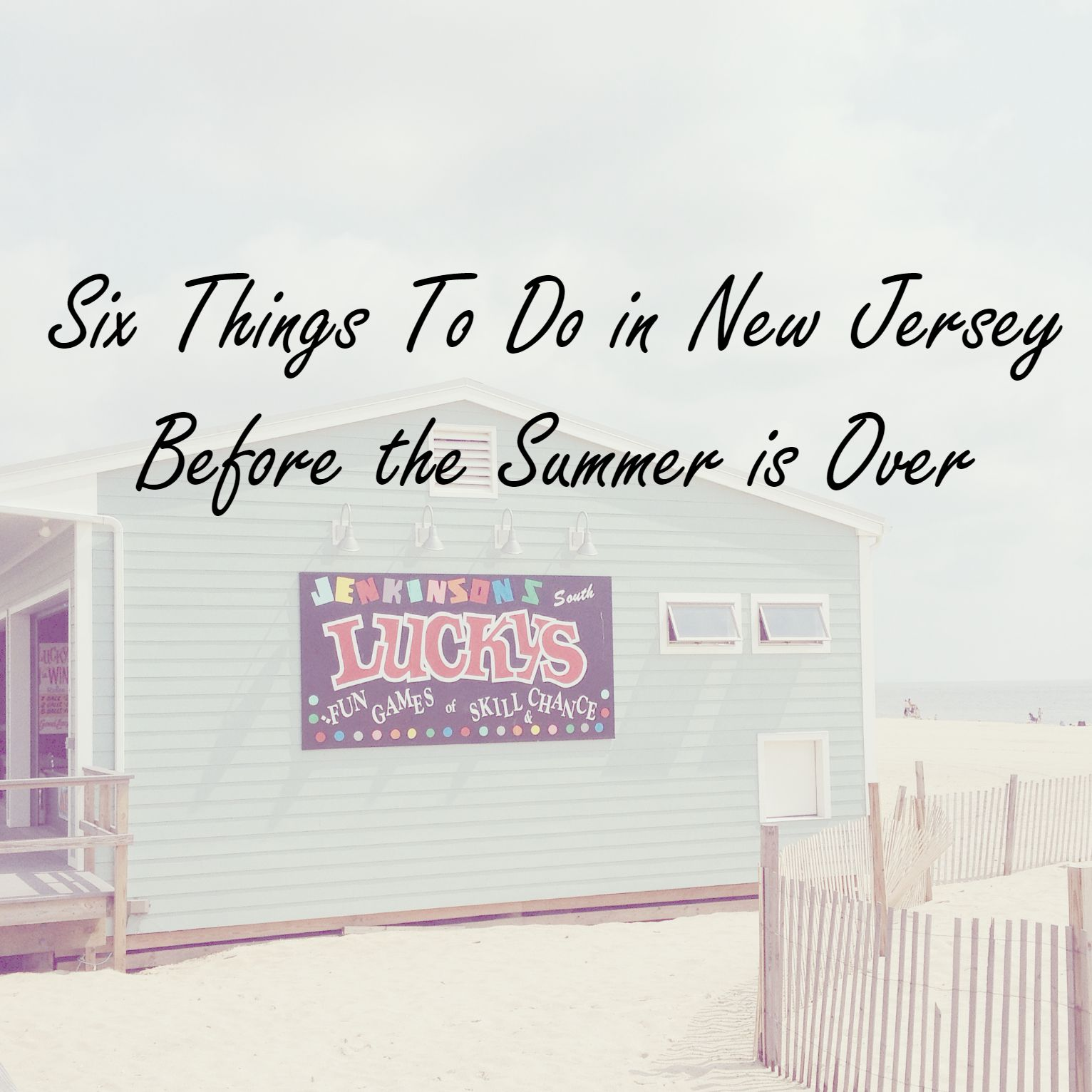 Six Things to Do in New Jersey Before the Summer is Over