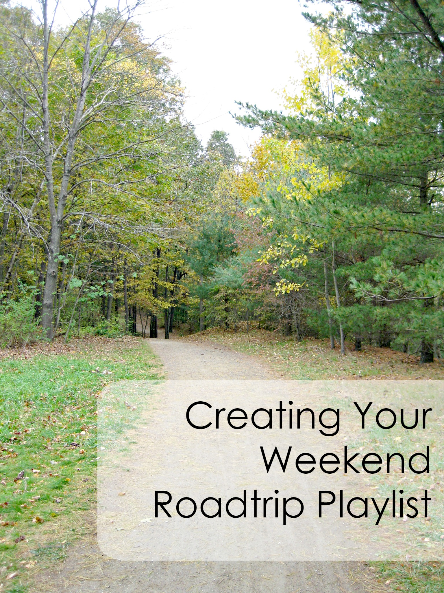 Creating Your Weekend Roadtrip Playlist