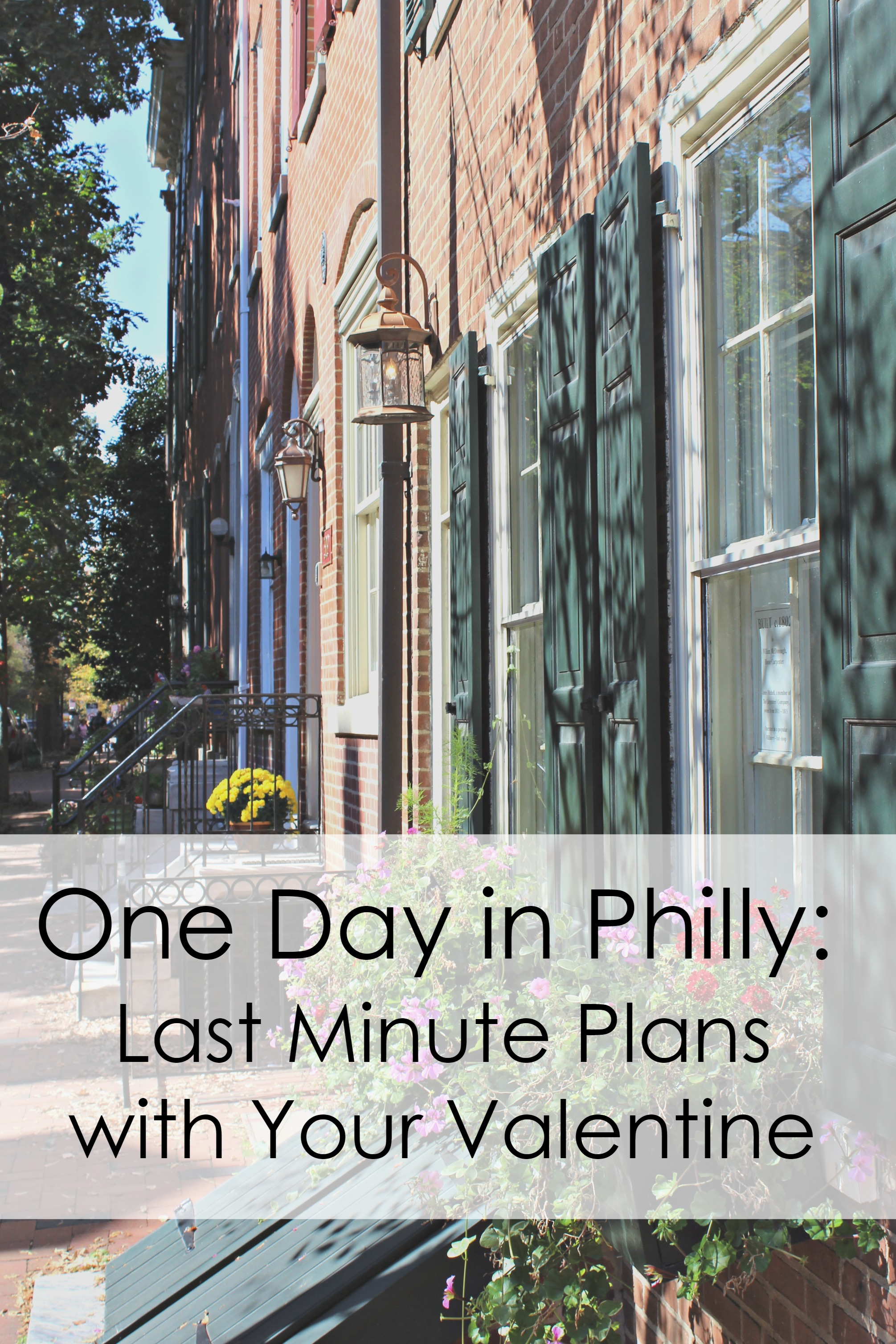 One Day in Philly: Last Minute Plans with Your Valentine // need ideas for your Valentine's Day in Philly? This post shares a day's worth of great things to do with your love!