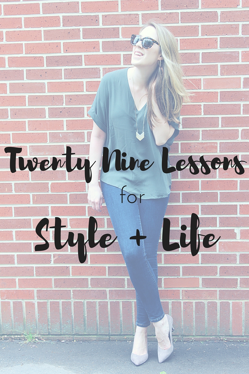 Twenty Nine Lessons for Style and Life // what I've learned about great style and good living in twenty nine years
