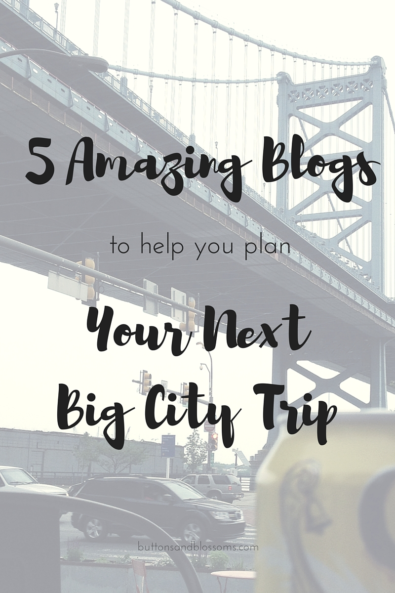 5 Amazing Blogs to Help You Plan Your Next Big City Trip // blogs that will help you discover the hidden gems in 5 U.S. cities