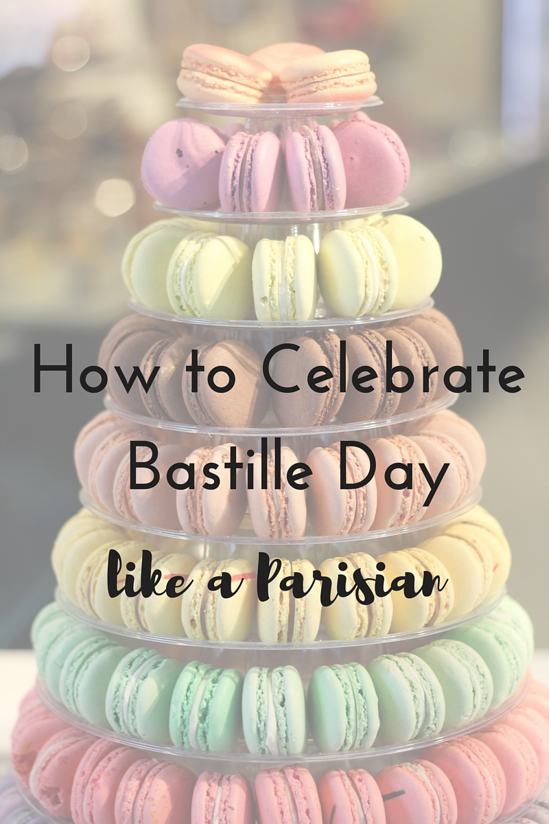 How to Celebrate Bastille Day Like A Parisian
