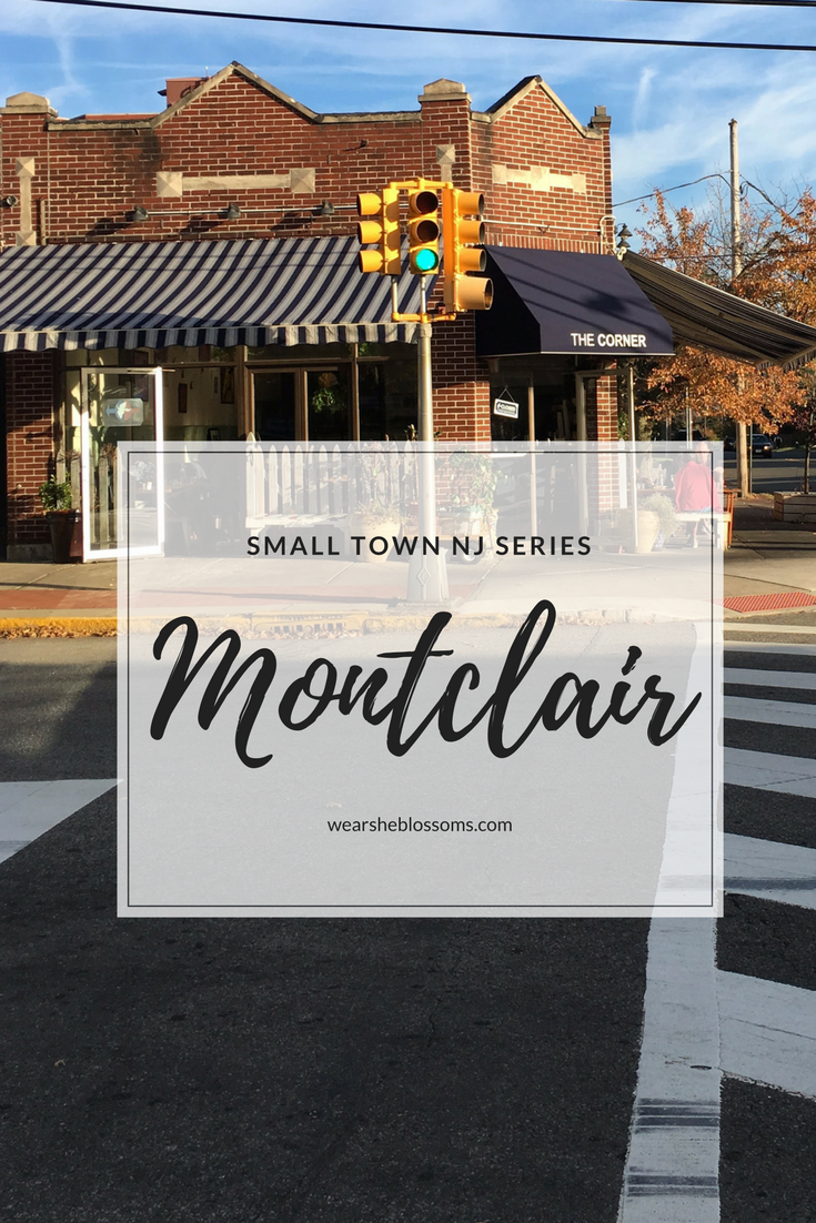 Small Town NJ: Montclair - Wear She Blossoms