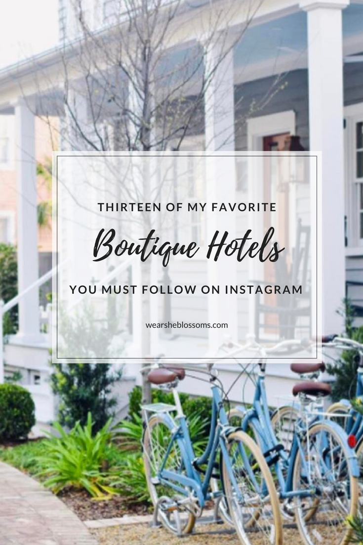 13 Boutique Hotel Instagram Accounts to Follow Right Now - wear she blossoms