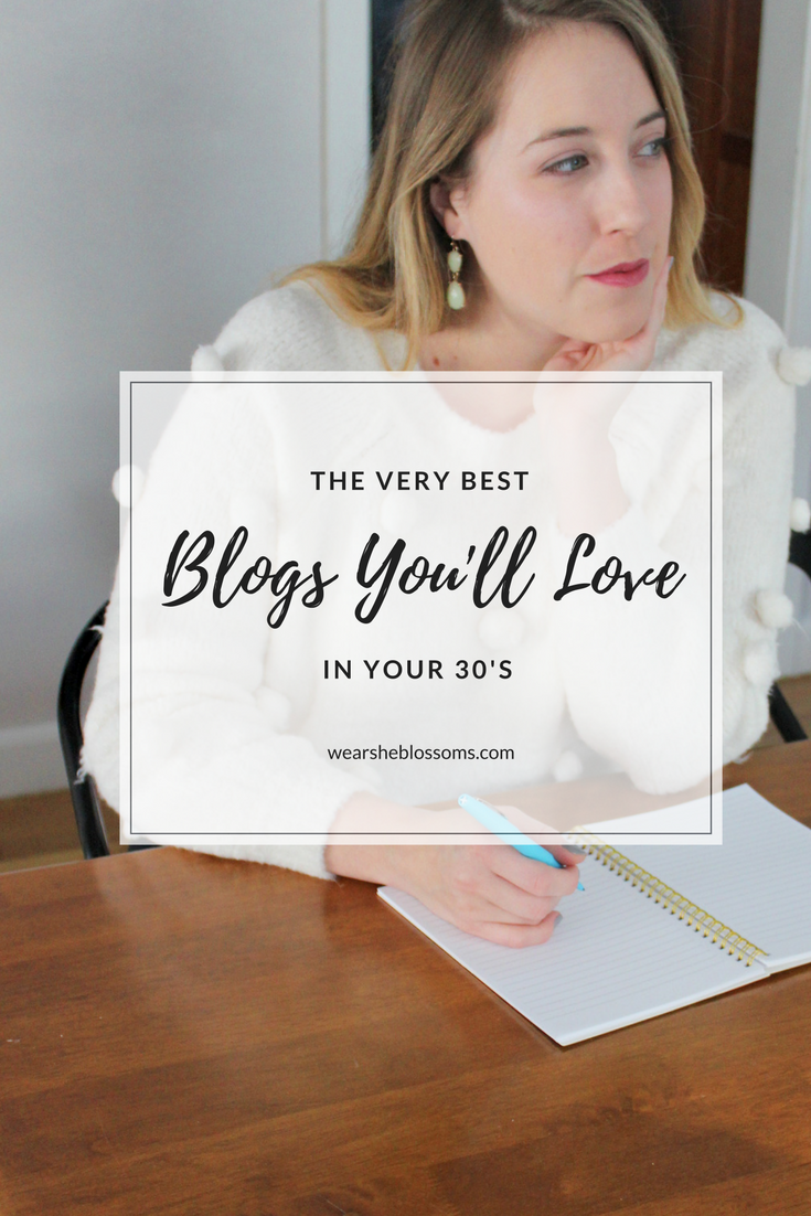 10 Websites to Love in Your 30's - wear she blossoms