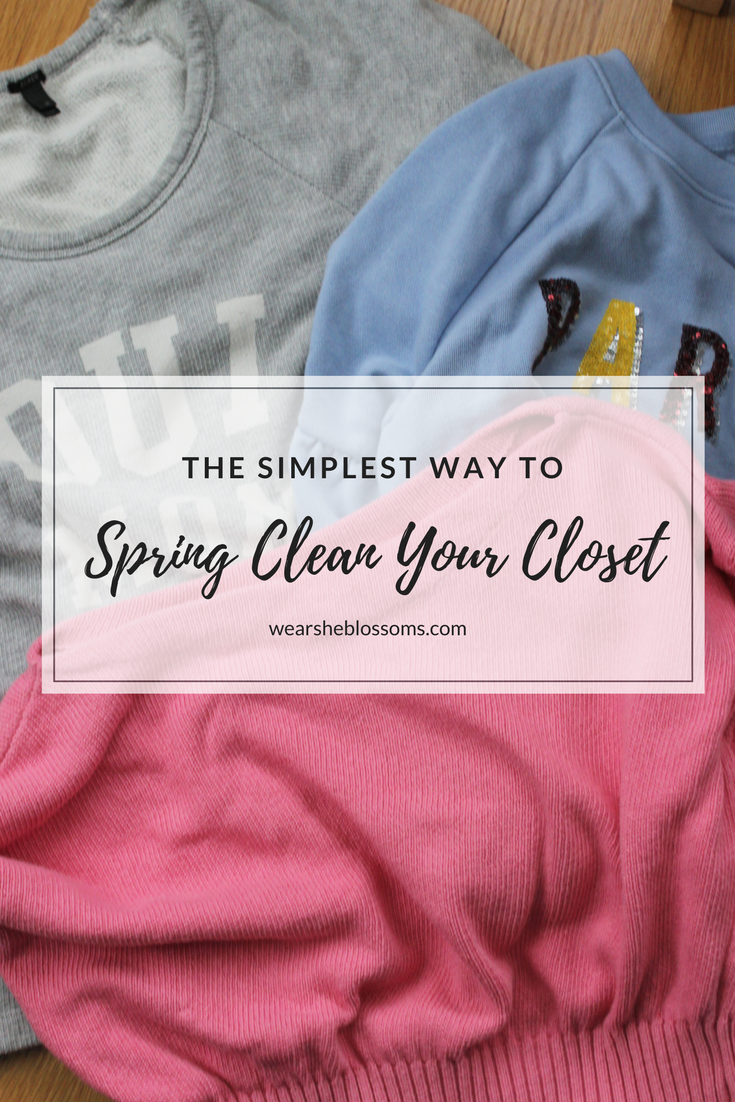 The Simplest Way to Spring Clean Your Closet - wear she blossoms