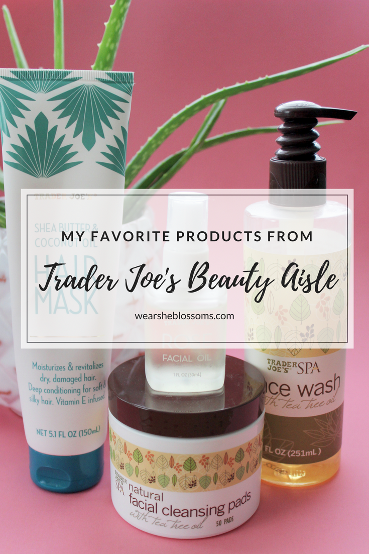 My Favorite Products from Trader Joe's Beauty Section - wear she blossoms