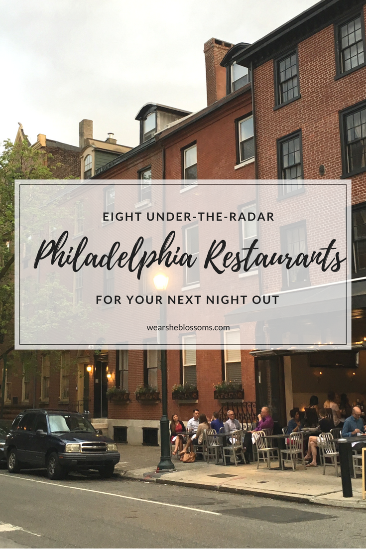 Eight Under-the-Radar Restaurants in Philadelphia for Your Next Night Out - wear she blossoms