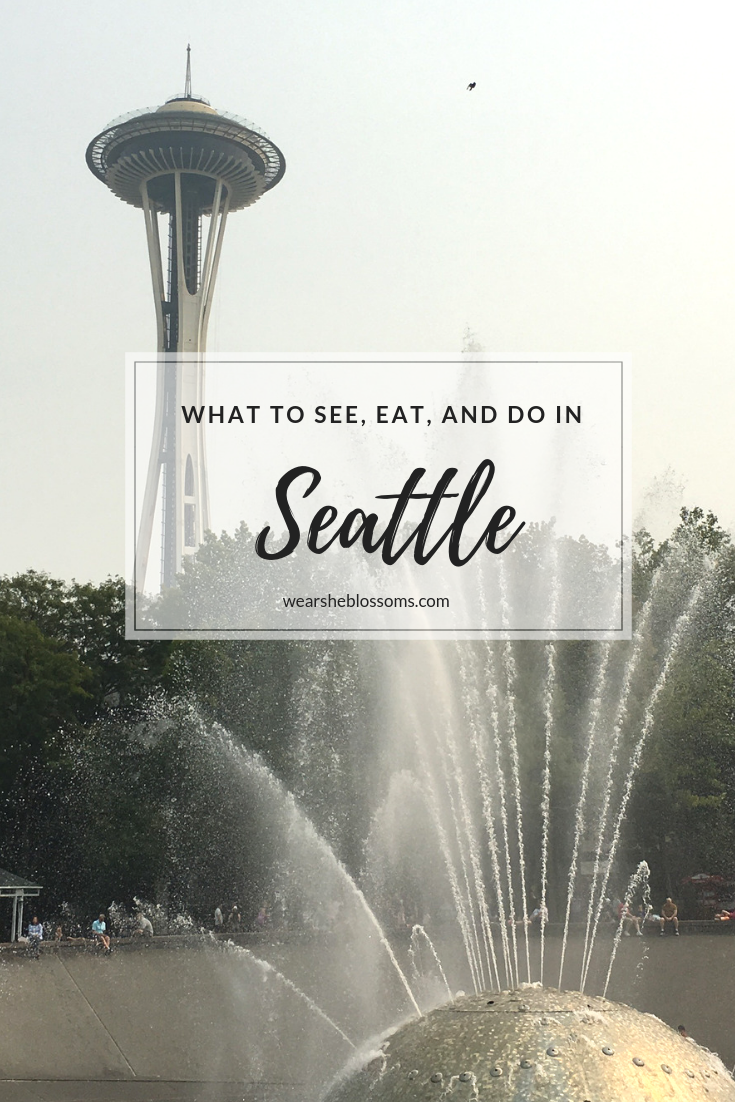 What to See, Eat, and Do in Seattle - wear she blossoms