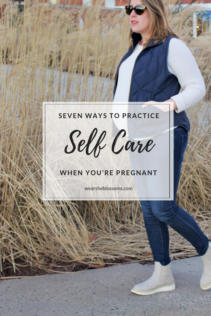 Seven Ways to Practice Self Care When You're Pregnant - wear she blossoms